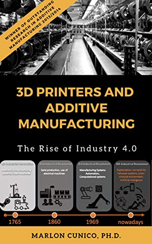 3D Printers and Additive Manufacturing: The rise of industry 4.0 (English Edition)