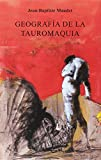 GEOGRASFA DE LA TAUROMAQUIA: 21