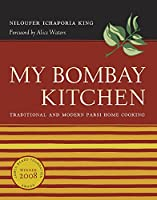 My Bombay Kitchen: Traditional and Modern Parsi Home Cooking