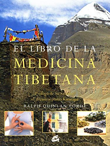 Libro de La Medicina Tibetana, El: Emplea La Medicina Tibetana Para Lograr Salud y Bienestar Personal. Prólogo de Su Santidad el Decimoséptimo Karmapa (CUERPO - MENTE)