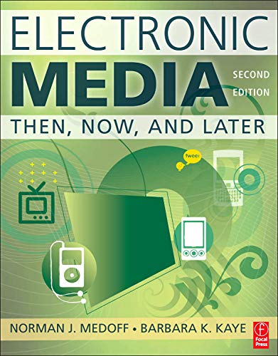 Electronic Media, Second Edition: Then, Now, and Later