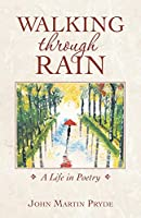 Walking Through Rain: A Life in Poetry