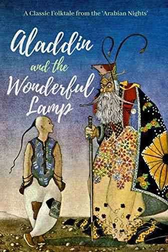 Amazon Com Aladdin And The Wonderful Lamp A Classic Folktale From The Arabian Nights Unabridged Ebook Galland Antoine Lawrence Rachel Louise Diyab Hanna Burton Richard Francis Payne John Kindle Store