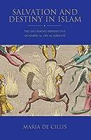 Salvation and Destiny in Islam: The Shi'i Ismaili Perspective of Hamid Al-din Al-kirmani (Shi'i Heritage)