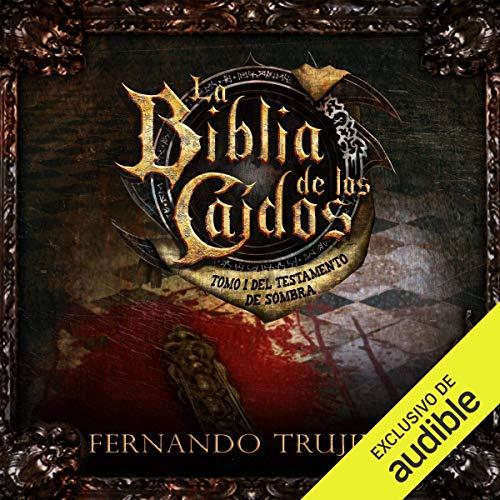 La Biblia de los Caídos: Tomo 1 del Testamento de Sombra: La Biblia de los Caídos, Libro 2