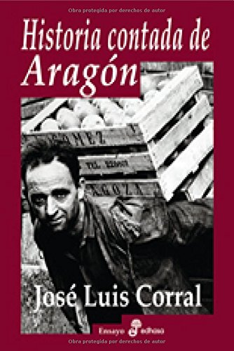 Historia contada de Arag¢n (Ensayo histórico)