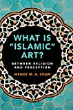 What is 'Islamic' Art?: Between Religion and Perception...
