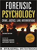 Forensic Psychology: Crime, Justice, Law, Interventions by Graham M. Davies Anthony R. Beech(2012-04-23)