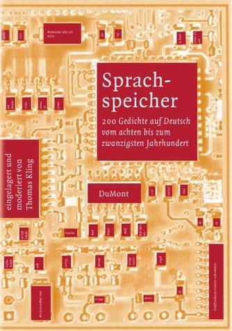 Sprachspeicher: 200 Gedichte auf Deutsch vom achten bis zum zwanzigsten Jahrhundert (DUMONT Literatur)