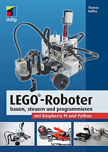 LEGO-Roboter bauen, steuern und programmieren mit Raspberry Pi und Python (mitp Professional)