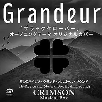 Grandeur - Black Clover OP Original Cover - Hi-RES Grand Musical Box Healing Sounds - Single