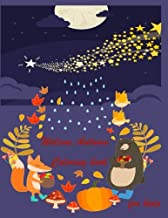 Autumn Coloring book for kids ( Autumn and Thanksgiving Coloring Book): This coloring book design for kids, children, girls and boy