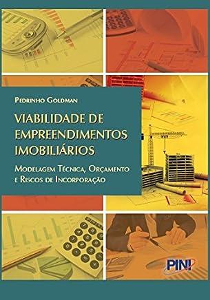 Viabilidade de Empreendimentos Imobiliários. Modelagem Técnica, Orçamento e Riscos de Incorporação