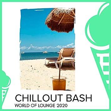 Chillout Bash - World Of Lounge 2020