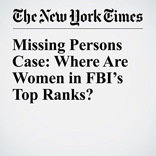 Missing Persons Case: Where Are Women in FBI's Top Ranks? cover art