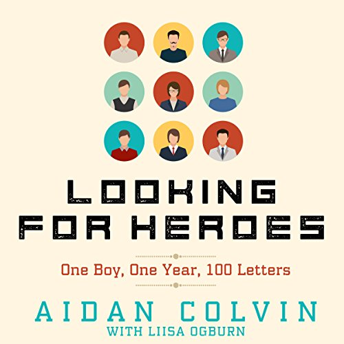 Looking for Heroes: One Boy, One Year, 100 Letters audiobook cover art
