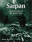 Saipan: Oral Histories of the Pacific War