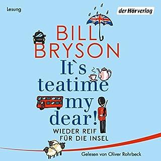 It's teatime, my dear! Wieder reif für die Insel                   De :                                                                                                                                 Bill Bryson                               Lu par :                                                                                                                                 Oliver Rohrbeck                      Durée : 10 h et 17 min     Pas de notations     Global 0,0