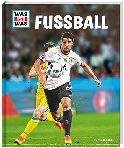 WAS IST WAS Fußball (mit WM-Spielplan 2018): Regeln und Taktik, Ausrüstung und Verbände, Spielarten und Berufsbilder (WAS IST WAS Edition)