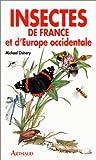 Insectes de France et d'Europe occidentale - Arthaud - 01/09/1988