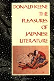 The Pleasures of Japanese Literature (COMPANIONS TO ASIAN STUDIES)