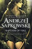 Baptism of fire - Witcher 3 – Now a major Netflix show - Gollancz - 08/01/2015