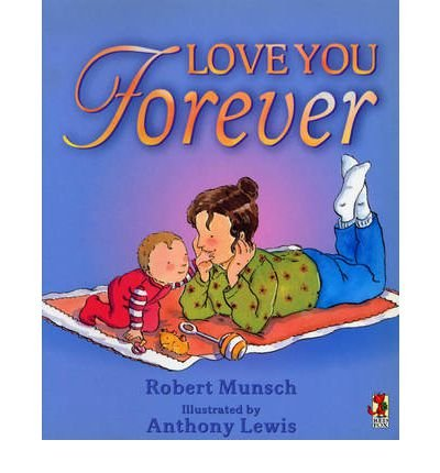 (Love You Forever) By Robert Munsch (Author) Paperback on (Feb , 2001)