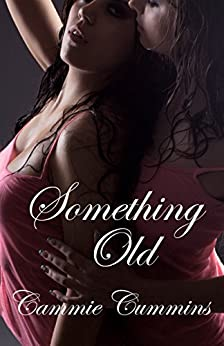 Something Old: Lesbian older woman with younger cougar seduction (Something Series Book 1) by [Cammie Cummins]
