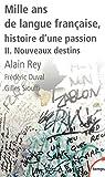Mille ans de langue française, tome 2 - Nouveaux destins (2)
