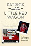 Patrick and the Little Red Wagon: A mother's perspective of her child's traumatic brain injured world
