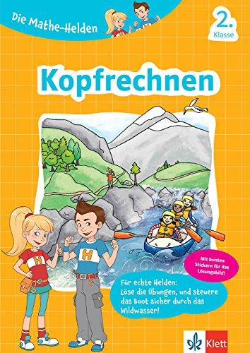 Klett Die Mathe-Helden Kopfrechnen 2. Klasse: Mathematik in der Grundschule