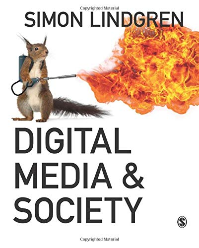 Compare Textbook Prices for Digital Media and Society First Edition ISBN 9781473925014 by Lindgren, Simon
