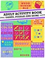Adult Activity Book: An Adult Activity Book Featuring Coloring, Sudoku, Word Search And Dot-To-Dot by CreateSpace Independent Publishing Platform