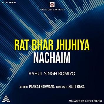 Rat Bhar Jhijhiya Nachaim