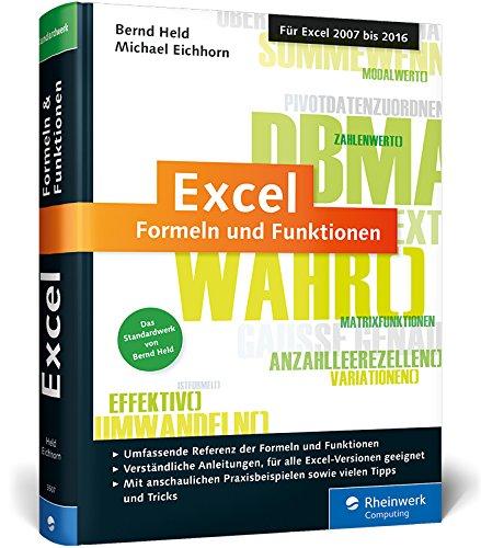 Excel – Formeln und Funktionen: Das Standardwerk von Excel-Experte Bernd Held. Für die Versionen 2007 bis 2016