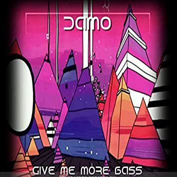 Give Me More Bass
