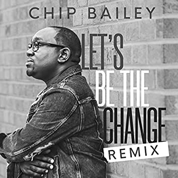 Let's Be the Change (Remix)