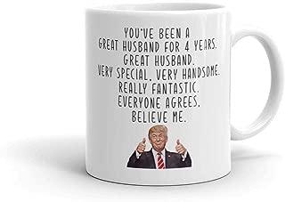 Funny 4th anniversary mug Trump mug 4 year anniversary Gift for husband 4th anniversary gifts for him 4 yrs anniversary present 4 yrs dating