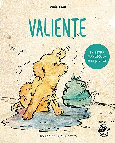 Valiente - Cuento para niños en letra MAYÚSCULA y de imprenta: Libros para niños de 4 a 6 años: 2 (Aprender a leer en...