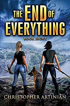 The End of Everything: Book 8 by [Christopher  Artinian]