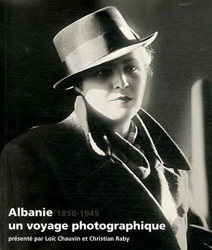 Albanie, un voyage photographique, 1858-1945