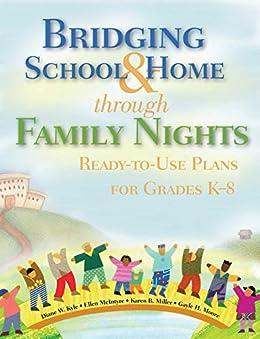 Bridging School & Home through Family Nights: Ready-to-Use Plans for Grades K?8 by [Diane W. Kyle, Ellen McIntyre, Karen B. Miller, Gayle H. Moore]