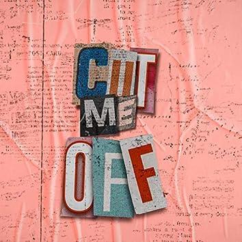 cut me øff