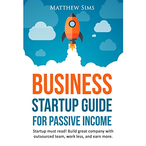 Business Startup Guide for Passive Income audiobook cover art