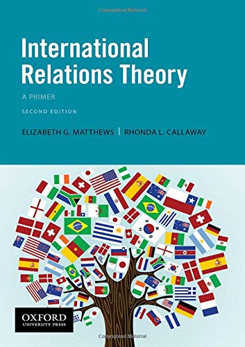 Compare Textbook Prices for International Relations Theory: A Primer 2 Edition ISBN 9780190081638 by Matthews, Elizabeth G.,Callaway, Rhonda L.