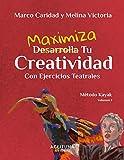 Desarrolla Tu Creatividad Con Ejercicios Teatrales: Método Kayak