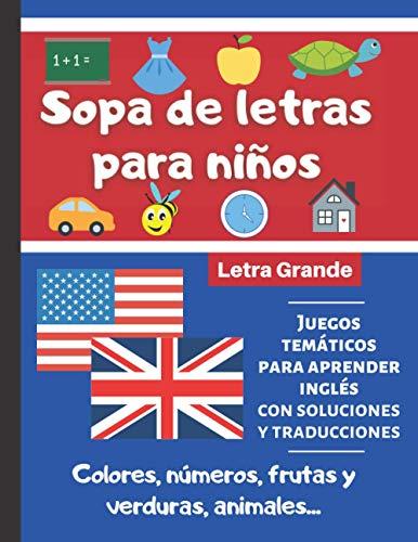 Sopa de Letras para Niños: Libro de Sopa de Letras para Niños con Juegos temáticos para Aprender Inglés