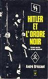 Hitler et l'ordre noir (Histoire secrète du national-socialisme)
