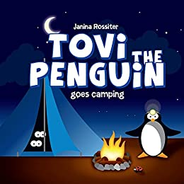 Tovi the Penguin goes camping by [Janina Rossiter]
