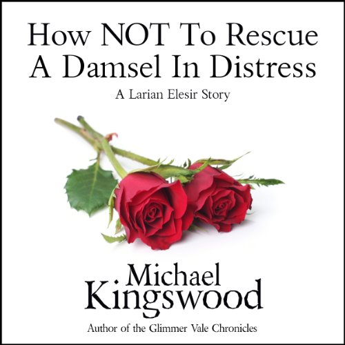 Couverture de How NOT to Rescue a Damsel in Distress